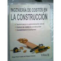 Ingenieria De Costos En La Construcción Diego Aruro Lopez