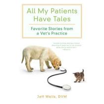 Todos Mis Pacientes Han Tales: Historias Favoritas De La Prá