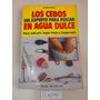 Los Cebos En Agua Dulce Experto Pescar Juan Roig De Vecchi