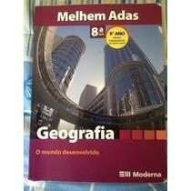 Geografia O Mundo Desenvolvido 8º Série 9º Ano Melhem Adas