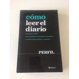 Cómo Leer El Diario - Perfil