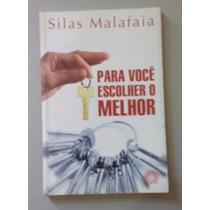 Livro - Pra Você Escolher O Melhor - Silas Malafaia