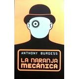 La Naranja Mecanica - Anthony Burgess