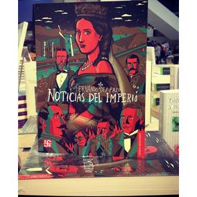 Noticias Del Imperio - Fernando Del Paso - Nuevo - Fce