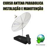 Curso Antena Parabolica Instalação, Apontamento E Manutenção