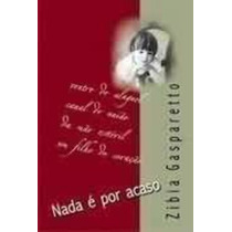 Livro Nada É Por Acaso Zibia Gasparetto Espírita
