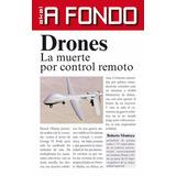 Libro; A Fondo: Drones La Muerte Por Control Remoto