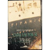 Livro Cada Um Por Si Titânic Um Romance