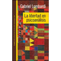 La Libertad En Psicoanalisis - Gabriel Lombardi
