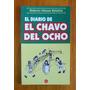 Diario De El Chavo Del Ocho - Roberto Gómez Bolaños Firmado