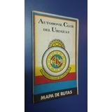 Mapa De Rutas - Automovil Club Del Uruguay ( 1986 )