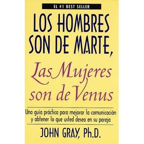Los Hombres Son De Marte Y Las Mujeres De Venus Libro Ebook