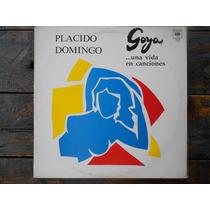 Placido Domingo Goya Una Vida En Canciones Lp Vinilo Arg.