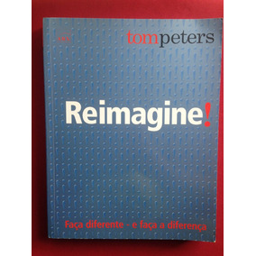 Livro - Reimagine! - Tom Peters - Seminovo