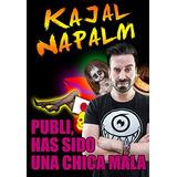Publi, Has Sido Una Chica Mala; Kajal Napalm Envío Gratis