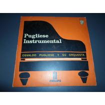 Osvaldo Pugliese - Pugliese Intrumental * Disco De Vinilo