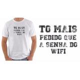 Camiseta Camisa Masculina Divertida To Mais Pedido Que ...