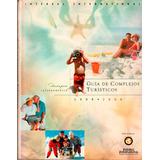 550.guía De Complejos Turísticos.mundial.2000.con Fotosmapas