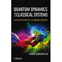 Quantum Dynamics For Classical Systems: With Ap Envío Gratis