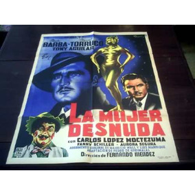 Poster Original La Mujer Desnuda Meche Barba Tony Aguilar 53