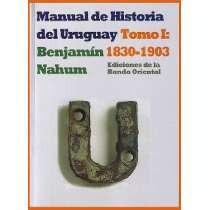 Manual De Historia Del Uruguay Tomo 1 Benjamín Nahum