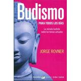 Budismo Para Todos Los Días - Rovner Jorge - Ed. Paidos