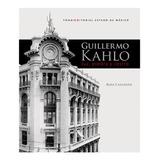 Libro Guillermo Kahlo Luz,piedra Y R.(conaculta) Cangrejo E.