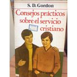 Consejos Prácticos Sobre El Servicio Cristiano - S D Gordon