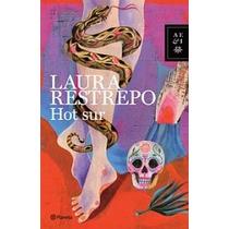 Hot Sur -laura Restrepo - Libro Utopia Sueño Americano -