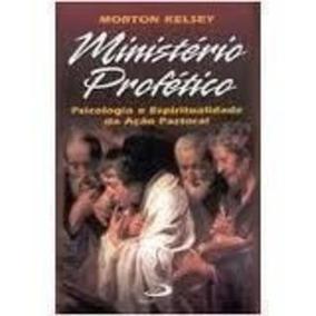 Livro Ministério Profético Morton Kelsey