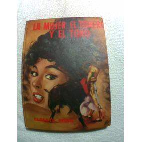 Libro La Mujer, El Torero Y El Toro (fiesta Brava, Rejoneo)