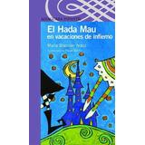 Hada Mau En Vacaciones De Infierno,el- Serie Morada