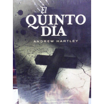 El Quinto Día Andrew Hartley Religión Misterio Paranormal