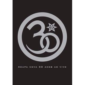 Roupa Nova 30 Anos Ao Vivo Dvd Original Lacrado Sony Music