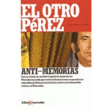 El Otro Carlos Andrés Pérez. Anti-memorias (nuevo)