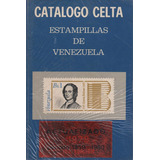 Catalogo Celta. Estampillas De Venezuela 1859-1980 (a Color)