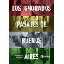 Ignorados Pasajes De Buenos Aires Ed: Corregidor