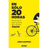 Libro En Solo 20 Horas Josh Kaufman
