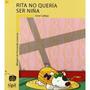 Rita No Queria Ser Una Niña (maleta Mágica); Se Envío Gratis