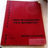 Libro De La Psu Matematicas - Eduardo Cid Figueroa Y Cepec
