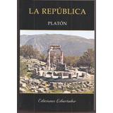 La Republica Platon Libro Nuevo Ediciones Libertador