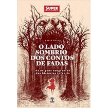 Livro Superinteressante - O Lado Sombrio Dos Contos De Fadas