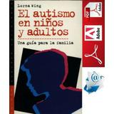 Libro El Autismo En Niños Y Adultos De Lorna Wing (pdf)
