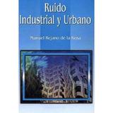 E Book Ruido Industrial Y Urbano Reducir El Ruido