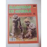 Revista Maquinas De Guerra 101 Armas De Apoyo Infanteria