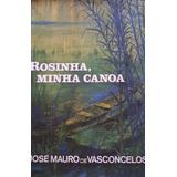 Rosinha, Minha Canoa José Mauro De Vasconcelos (1189)