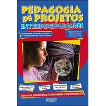 Pedagogia De Projetos Interdisciplinares - 1ª A 4ª Serie