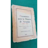 Libro Documentos Para La Historia De Arequipa 1534_1575