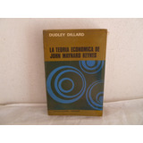 La Teoria Economica De John Maynard Keynes - Dudley Dillard