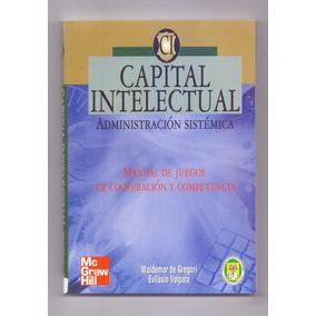 Libro Capital Intelectual Administración Sistémica Gregori